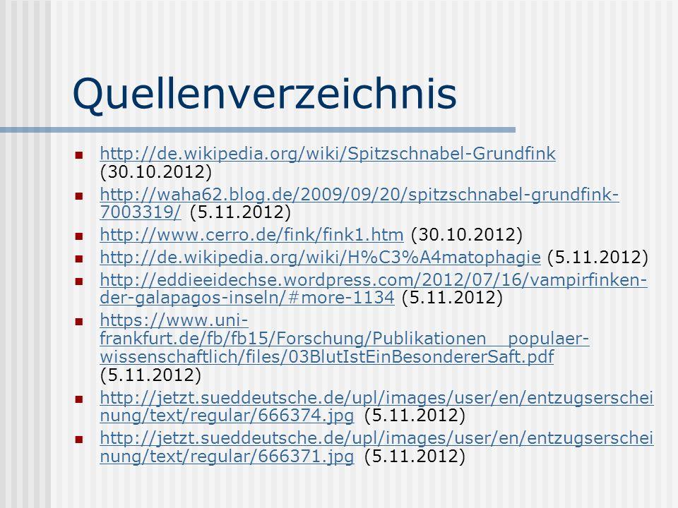 Quellenverzeichnis http://de.wikipedia.org/wiki/Spitzschnabel-Grundfink (30.10.2012)
