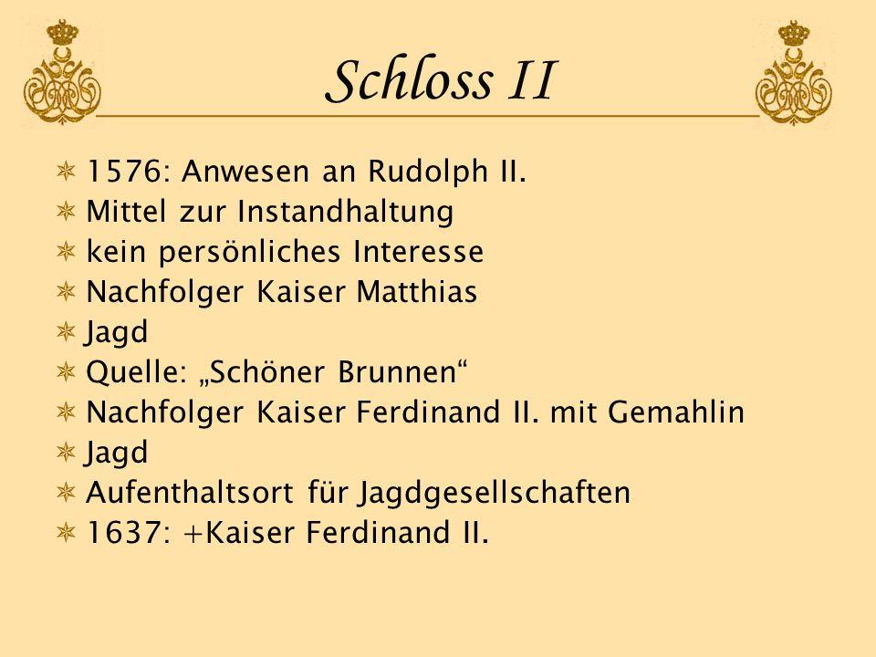 Schloss II 1576: Anwesen an Rudolph II. Mittel zur Instandhaltung