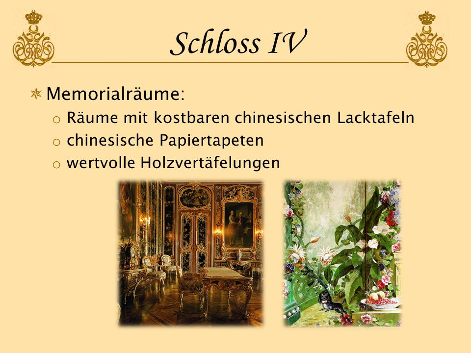 Schloss IV Memorialräume: Räume mit kostbaren chinesischen Lacktafeln