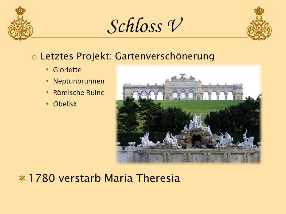 Schloss V 1780 verstarb Maria Theresia