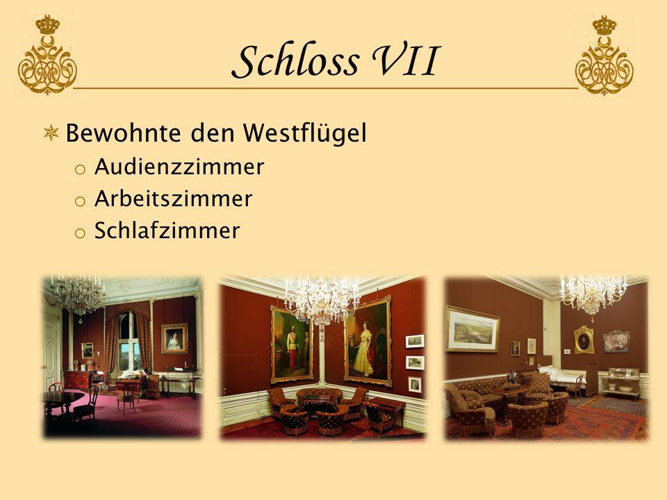 Schloss VII Bewohnte den Westflügel Audienzzimmer Arbeitszimmer