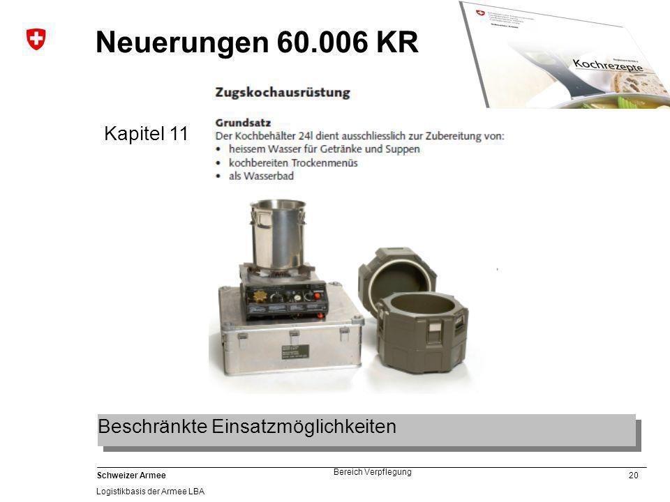 Neuerungen 60.006 KR Kapitel 11 Beschränkte Einsatzmöglichkeiten