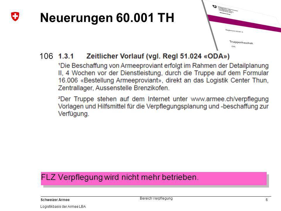 Neuerungen 60.001 TH 106 FLZ Verpflegung wird nicht mehr betrieben.