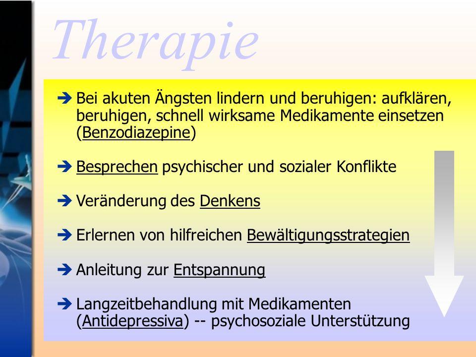 Therapie Bei akuten Ängsten lindern und beruhigen: aufklären, beruhigen, schnell wirksame Medikamente einsetzen (Benzodiazepine)