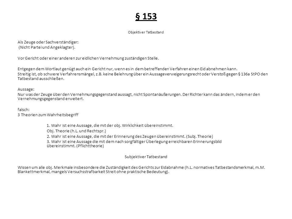§ 153 Als Zeuge oder Sachverständiger: (Nicht Partei und Angeklagter).