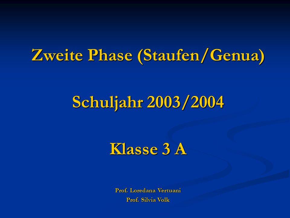 Zweite Phase (Staufen/Genua) Prof. Loredana Vertuani