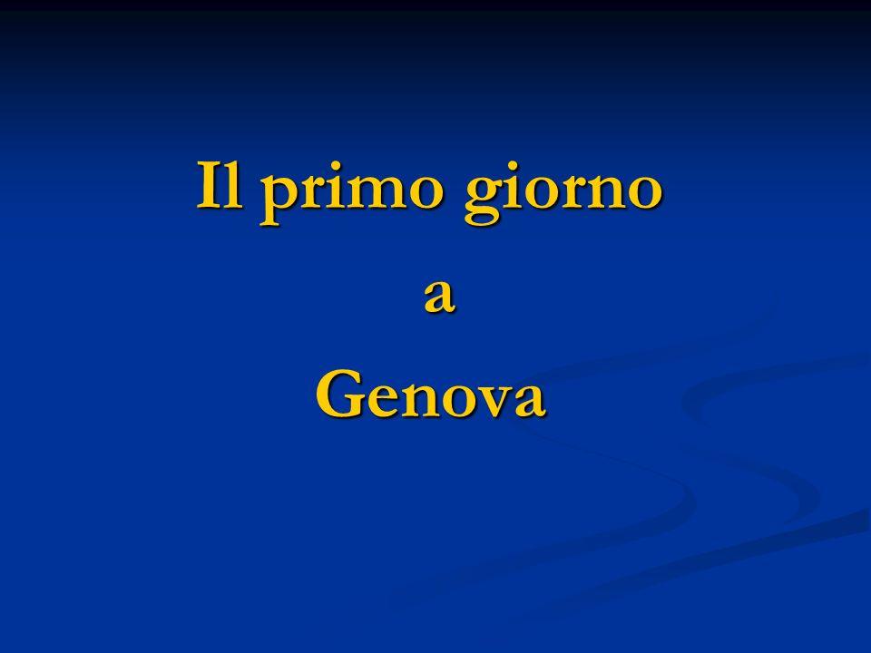 Il primo giorno a Genova