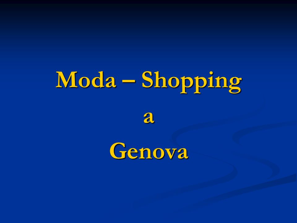 Moda – Shopping a Genova