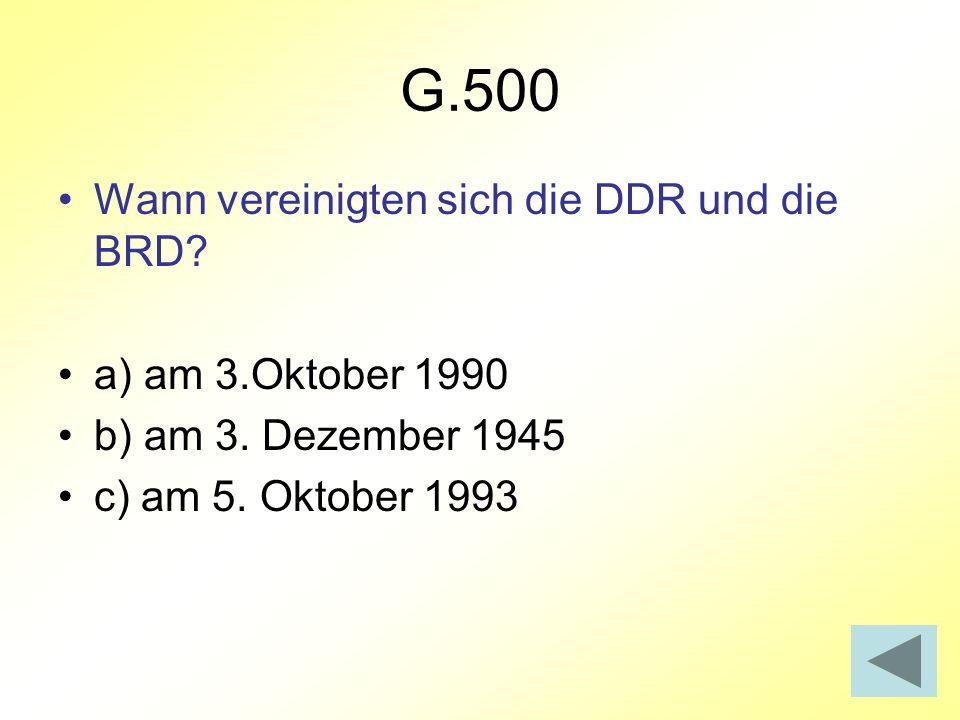 G.500 Wann vereinigten sich die DDR und die BRD a) am 3.Oktober 1990
