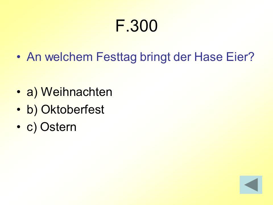 F.300 An welchem Festtag bringt der Hase Eier a) Weihnachten