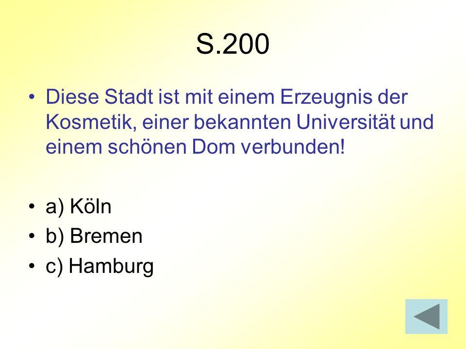 S.200Diese Stadt ist mit einem Erzeugnis der Kosmetik, einer bekannten Universität und einem schönen Dom verbunden!