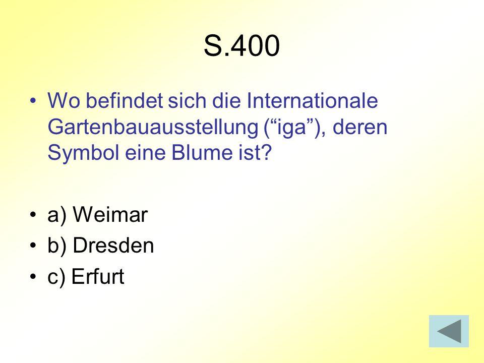 S.400 Wo befindet sich die Internationale Gartenbauausstellung ( iga ), deren Symbol eine Blume ist