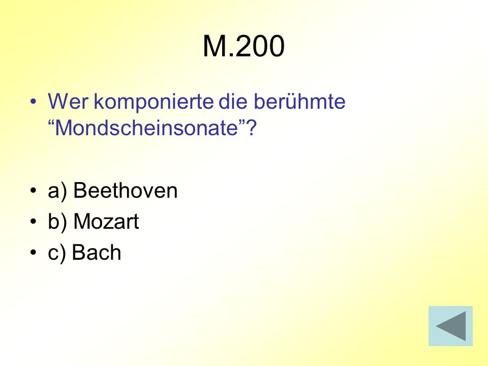 M.200 Wer komponierte die berühmte Mondscheinsonate a) Beethoven