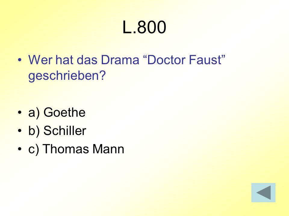 L.800 Wer hat das Drama Doctor Faust geschrieben a) Goethe