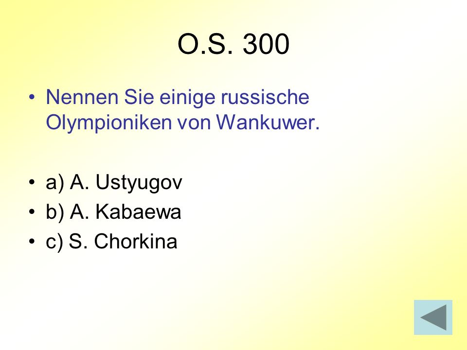 O.S. 300 Nennen Sie einige russische Olympioniken von Wankuwer.