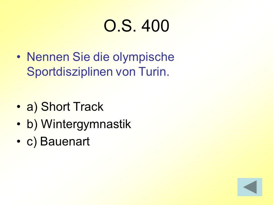 O.S. 400 Nennen Sie die olympische Sportdisziplinen von Turin.