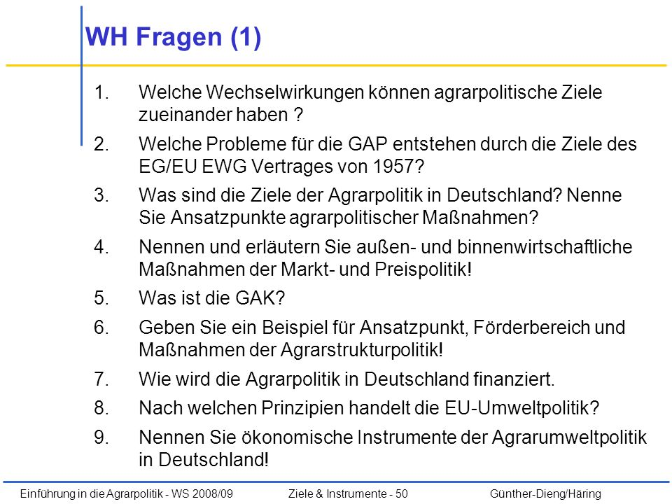 WH Fragen (1) Welche Wechselwirkungen können agrarpolitische Ziele zueinander haben
