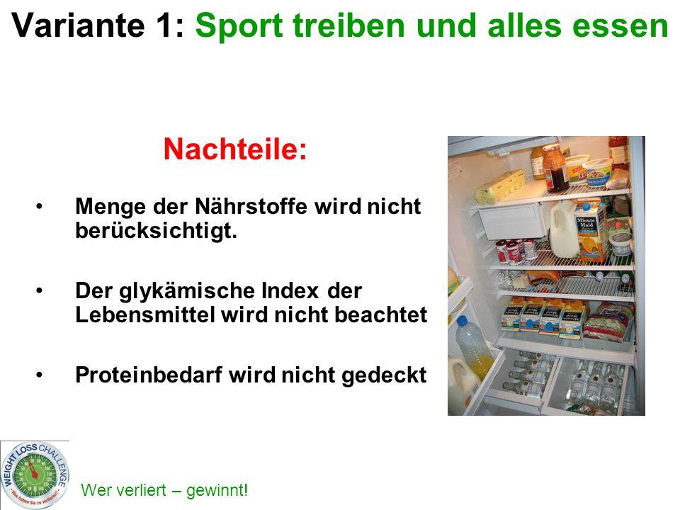 Variante 1: Sport treiben und alles essen
