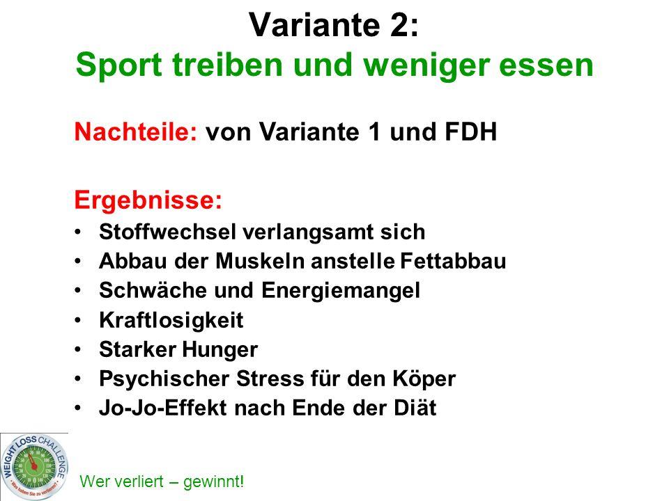 Variante 2: Sport treiben und weniger essen