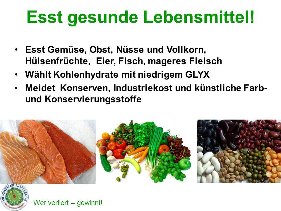 Esst gesunde Lebensmittel!