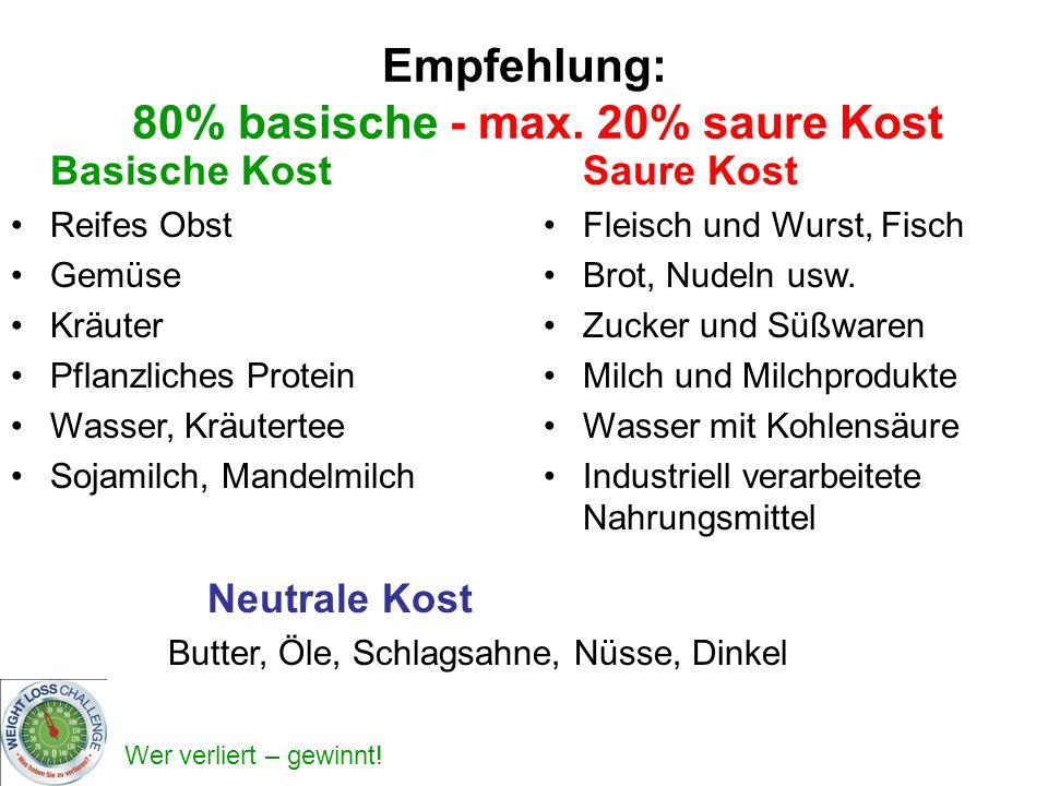 Empfehlung: 80% basische - max. 20% saure Kost