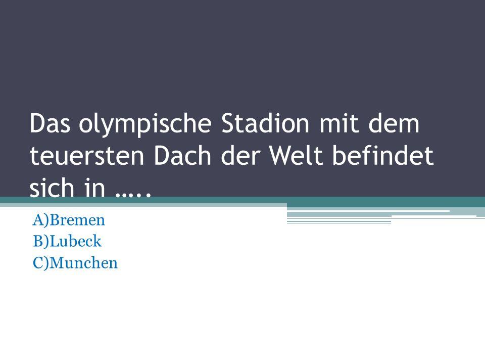 A)Bremen B)Lubeck C)Munchen