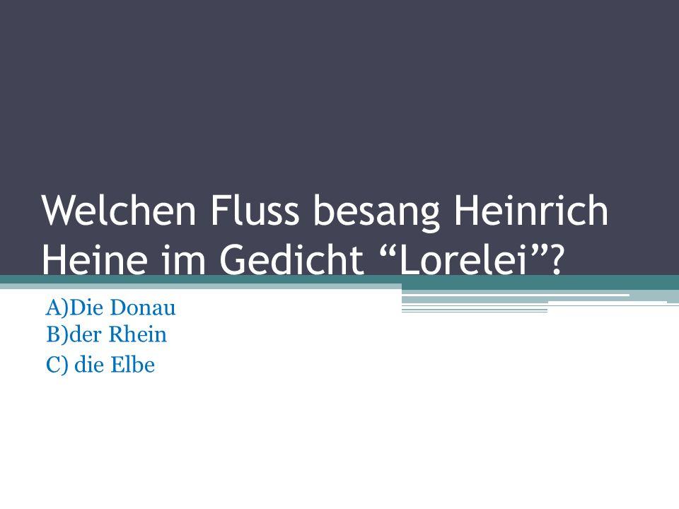 Welchen Fluss besang Heinrich Heine im Gedicht Lorelei