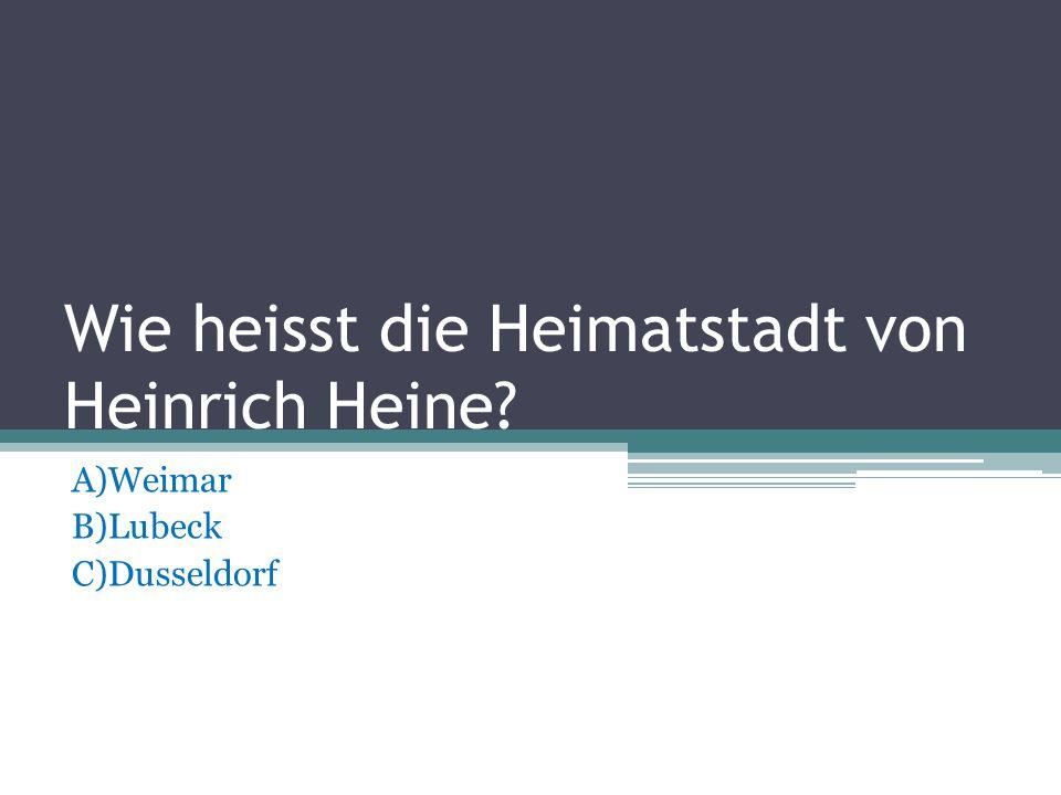 Wie heisst die Heimatstadt von Heinrich Heine
