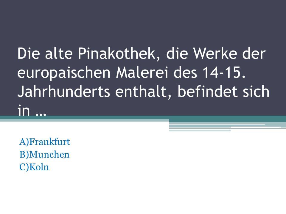 A)Frankfurt B)Munchen C)Koln