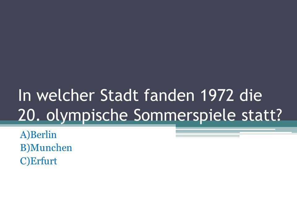 In welcher Stadt fanden 1972 die 20. olympische Sommerspiele statt