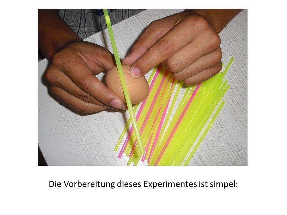 Die Vorbereitung dieses Experimentes ist simpel: