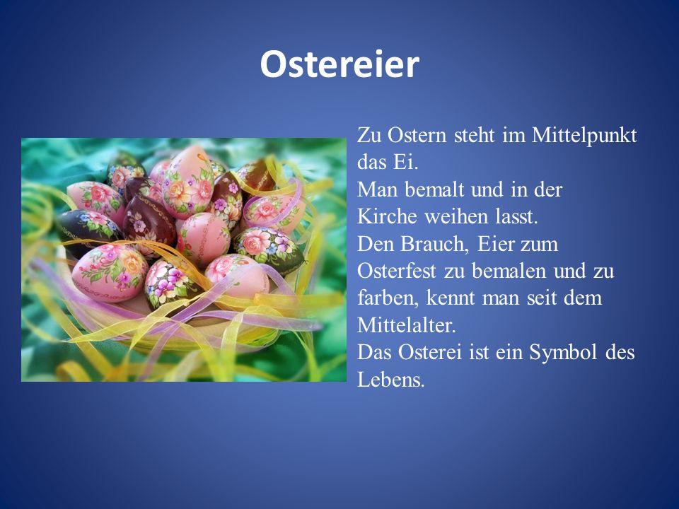 Ostereier Zu Ostern steht im Mittelpunkt das Ei. Man bemalt und in der