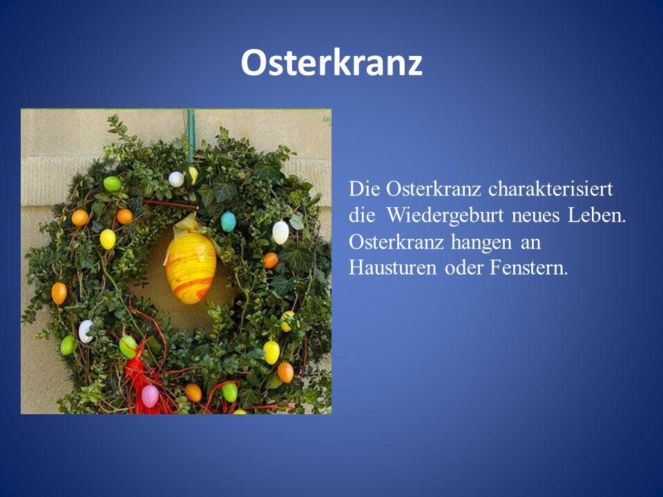 Osterkranz Die Osterkranz charakterisiert