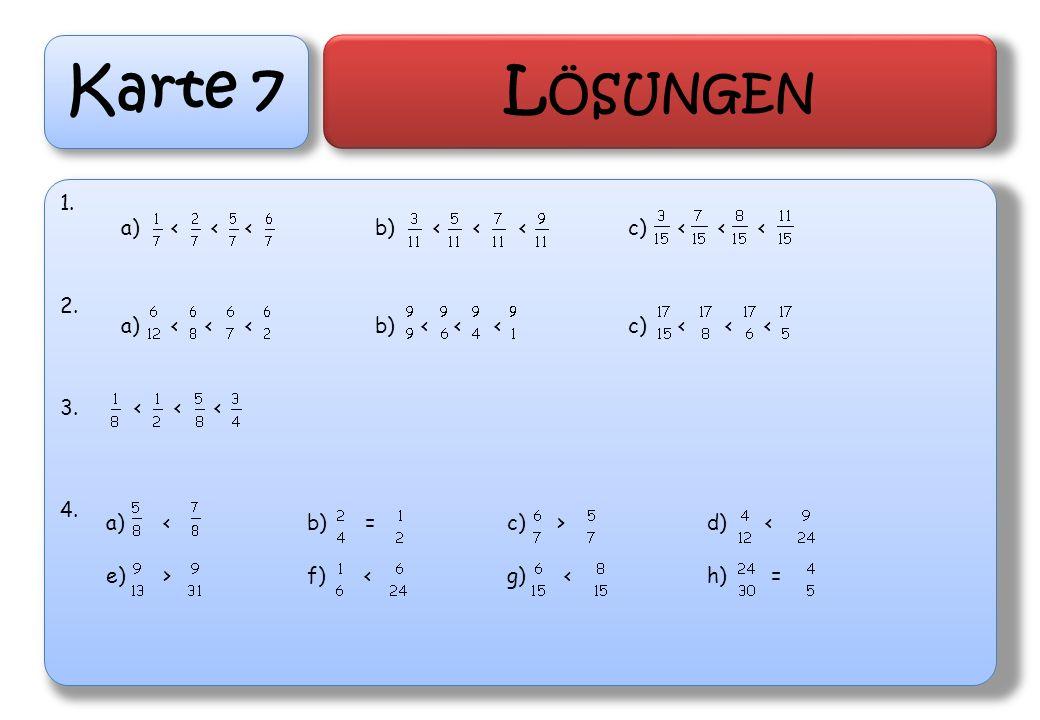 Karte 7 Lösungen 2. < < < 4. a) < < <
