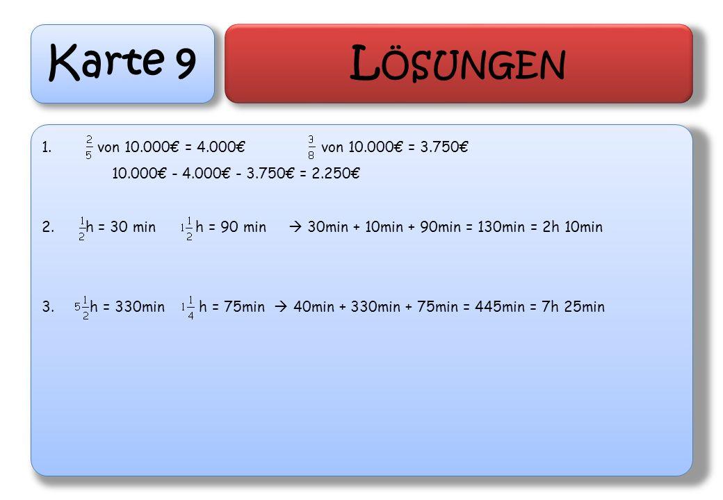 Karte 9 Lösungen von 10.000€ = 4.000€ von 10.000€ = 3.750€