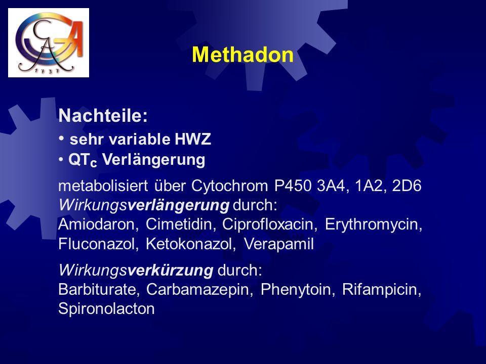 Methadon Nachteile: sehr variable HWZ QTc Verlängerung