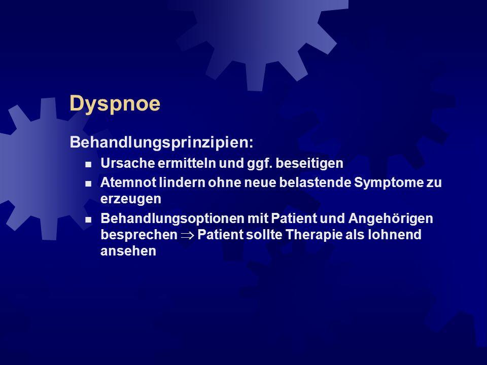 Dyspnoe Behandlungsprinzipien: Ursache ermitteln und ggf. beseitigen