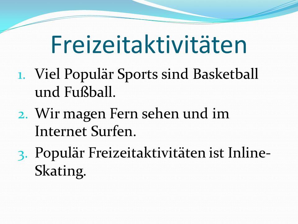 Freizeitaktivitäten Viel Populär Sports sind Basketball und Fußball.