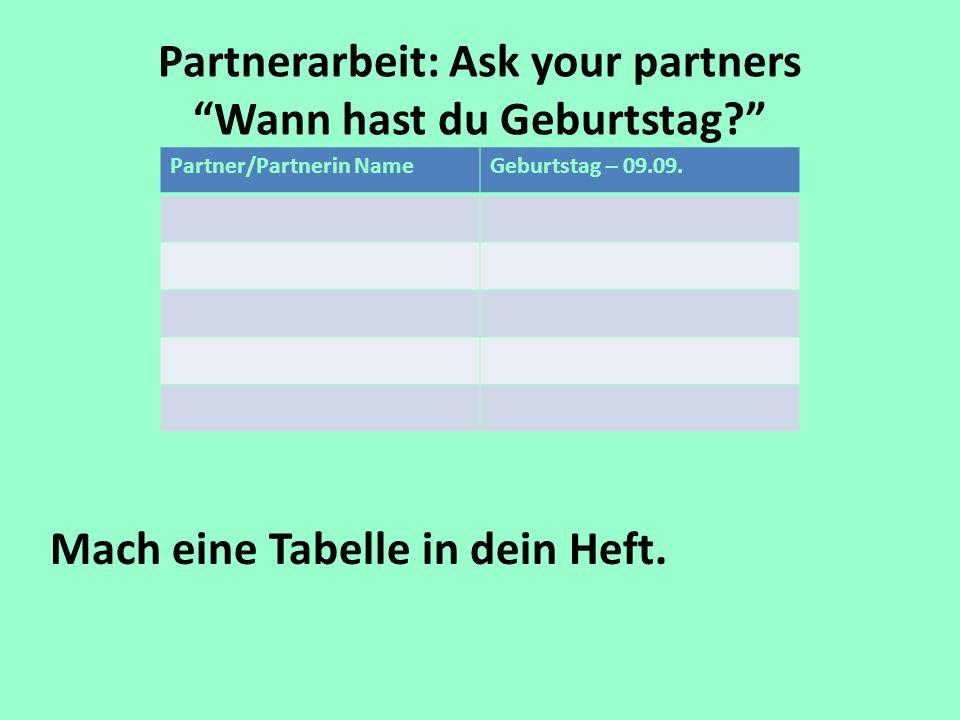 Partnerarbeit: Ask your partners Wann hast du Geburtstag