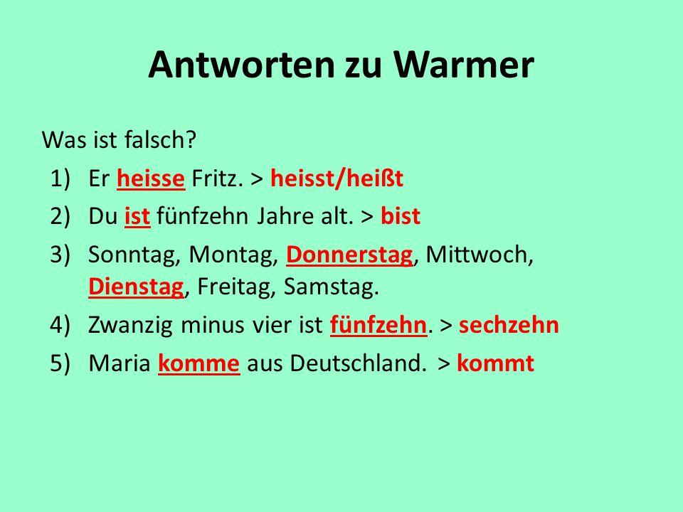 Antworten zu Warmer Was ist falsch Er heisse Fritz. > heisst/heißt