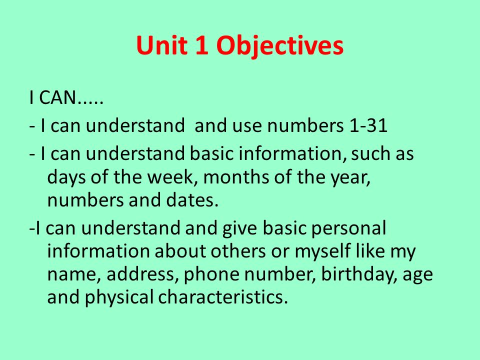 Unit 1 Objectives I CAN..... - I can understand and use numbers 1-31