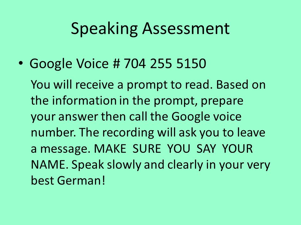 Speaking Assessment Google Voice # 704 255 5150