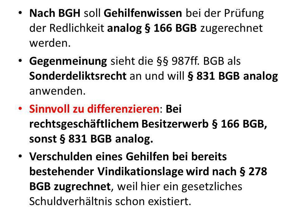 Nach BGH soll Gehilfenwissen bei der Prüfung der Redlichkeit analog § 166 BGB zugerechnet werden.