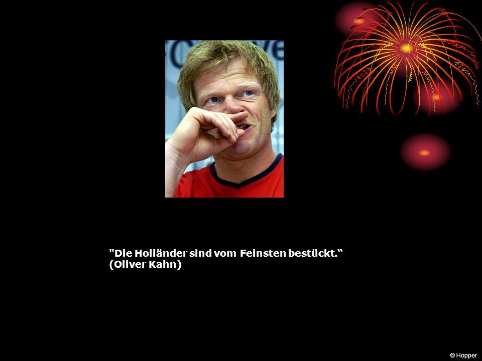 Die Holländer sind vom Feinsten bestückt. (Oliver Kahn)