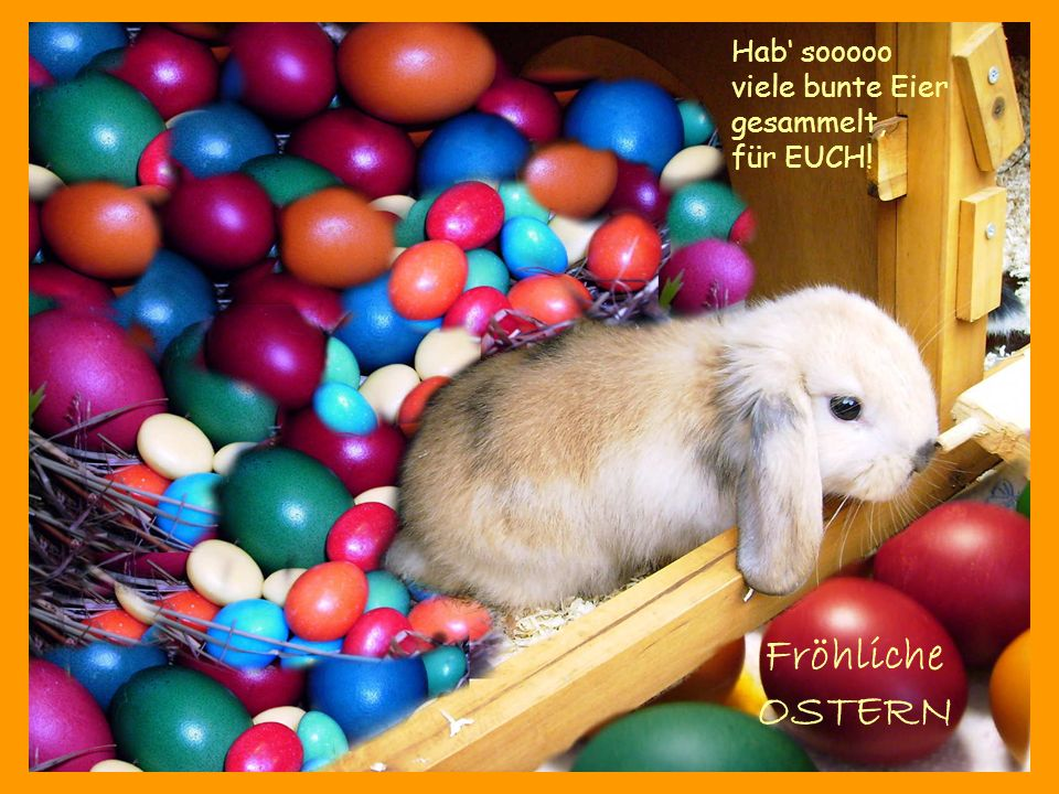 Hab' sooooo viele bunte Eier gesammelt, für EUCH!