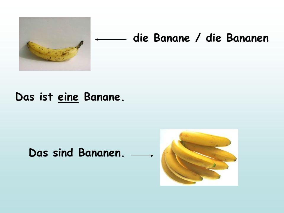 die Banane / die Bananen