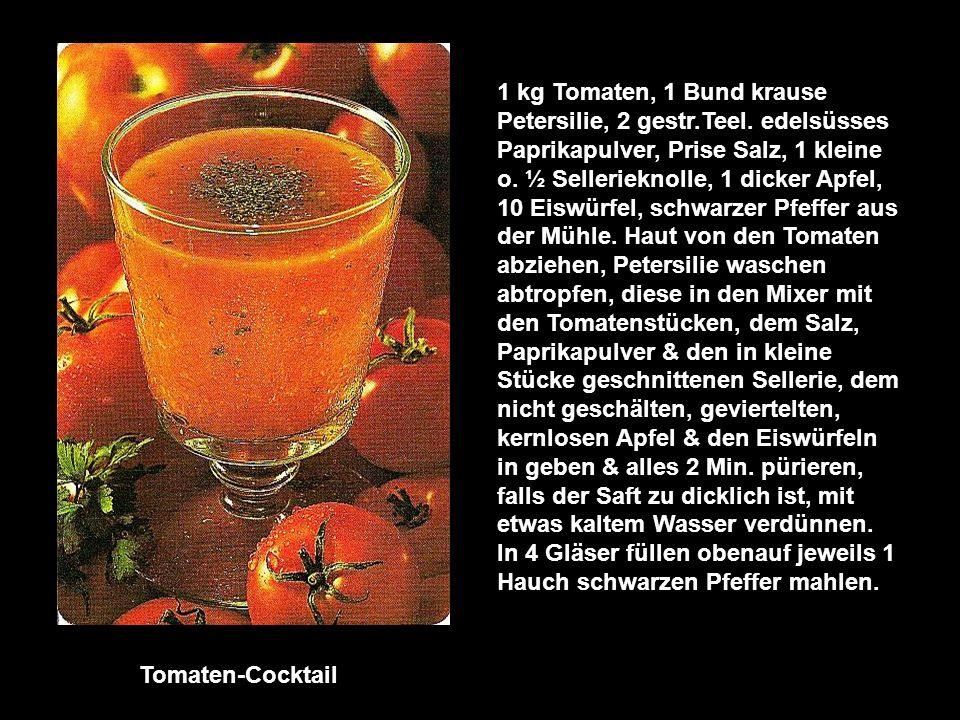1 kg Tomaten, 1 Bund krause Petersilie, 2 gestr. Teel