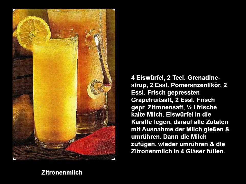 4 Eiswürfel, 2 Teel. Grenadine-sirup, 2 Essl. Pomeranzenlikör, 2 Essl