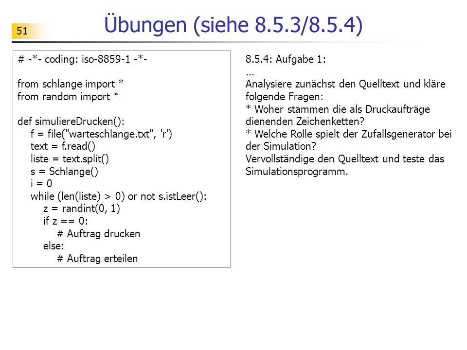 Übungen (siehe 8.5.3/8.5.4) # -*- coding: iso-8859-1 -*-