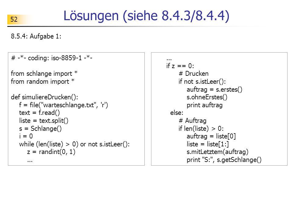 Lösungen (siehe 8.4.3/8.4.4) 8.5.4: Aufgabe 1: